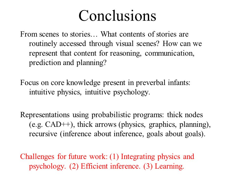 Conclusions From scenes to stories… What contents of stories are routinely accessed through visual scenes.