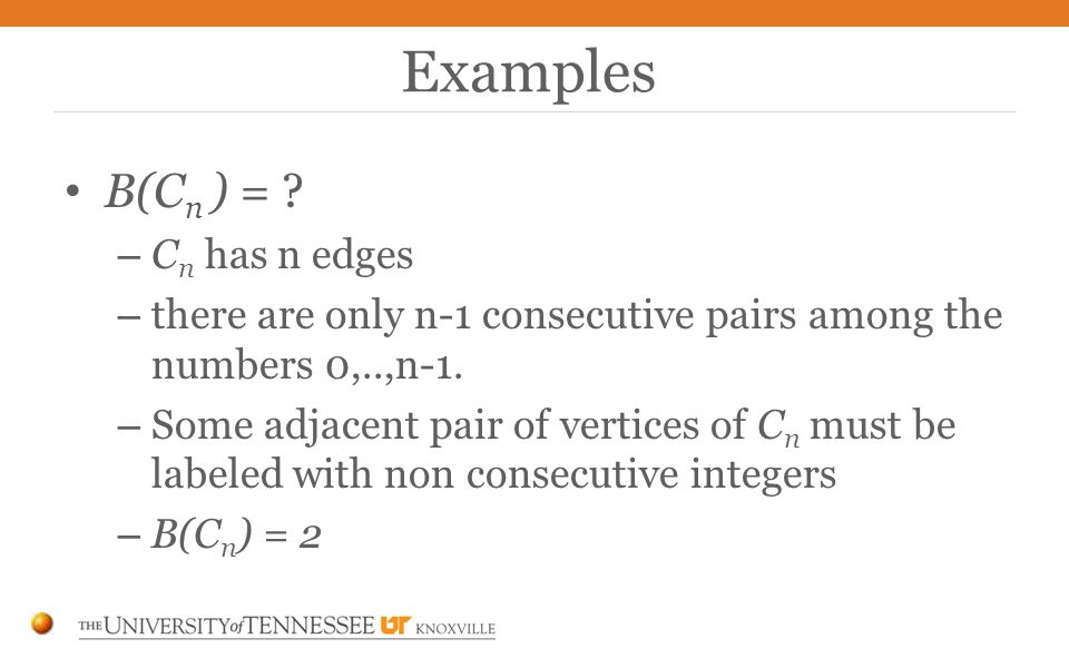B(C n ) = . – C n has n edges – there are only n-1 consecutive pairs among the numbers 0,..,n-1.