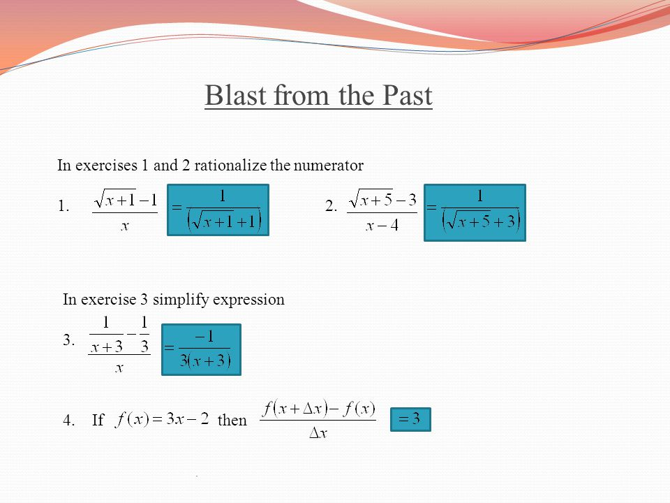 Blast from the Past In exercises 1 and 2 rationalize the numerator 1.