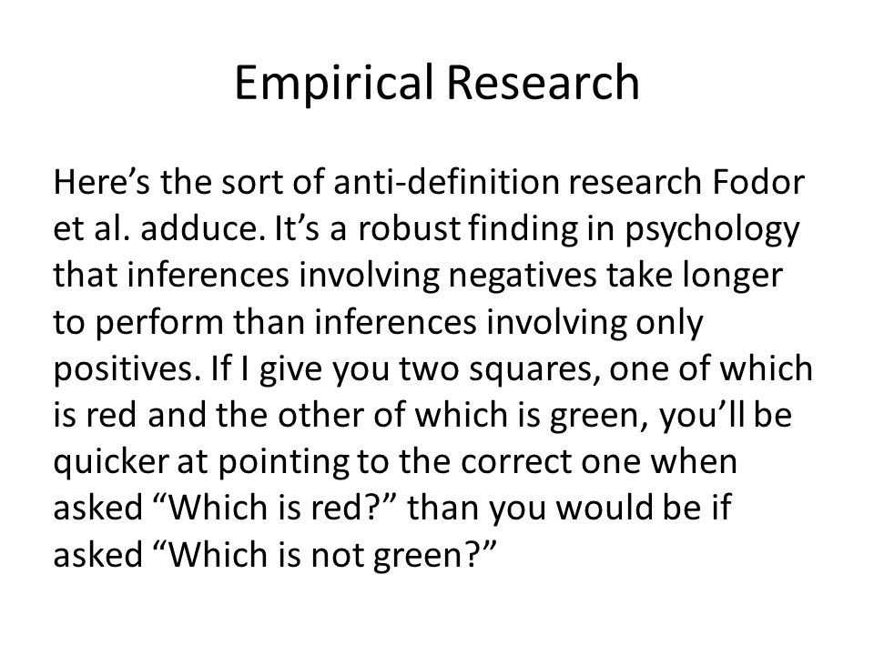 Empirical Research Here's the sort of anti-definition research Fodor et al.