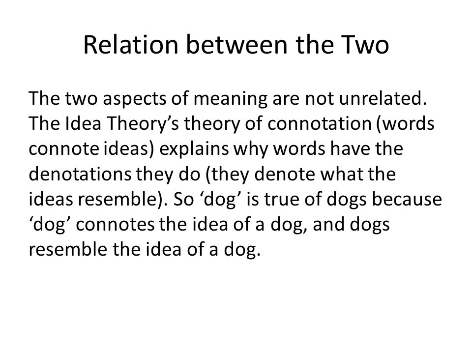 Relation between the Two The two aspects of meaning are not unrelated.