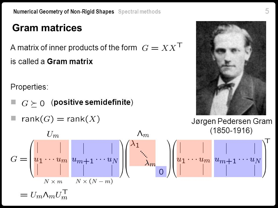 16 Numerical Geometry of Non-Rigid Shapes Spectral methods Minimum eigenvalue problems Lets look at a simplified case: one-dimensional embedding Geometric intuition: find a unit vector shortened the most by the action of the matrix Express the problem using eigendecomposition