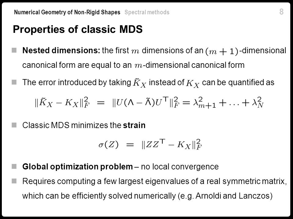 19 Numerical Geometry of Non-Rigid Shapes Spectral methods Laplacian eigenmaps example Classic MDSLaplacian eigenmap