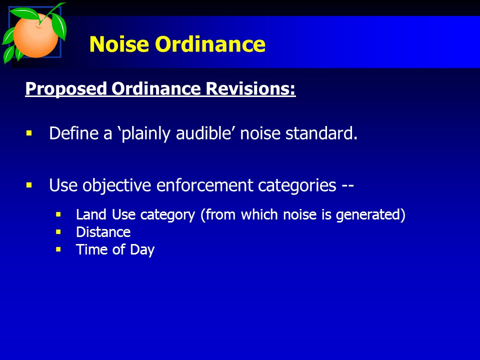 Noise Ordinance Proposed Ordinance Revisions:  Define a 'plainly audible' noise standard.