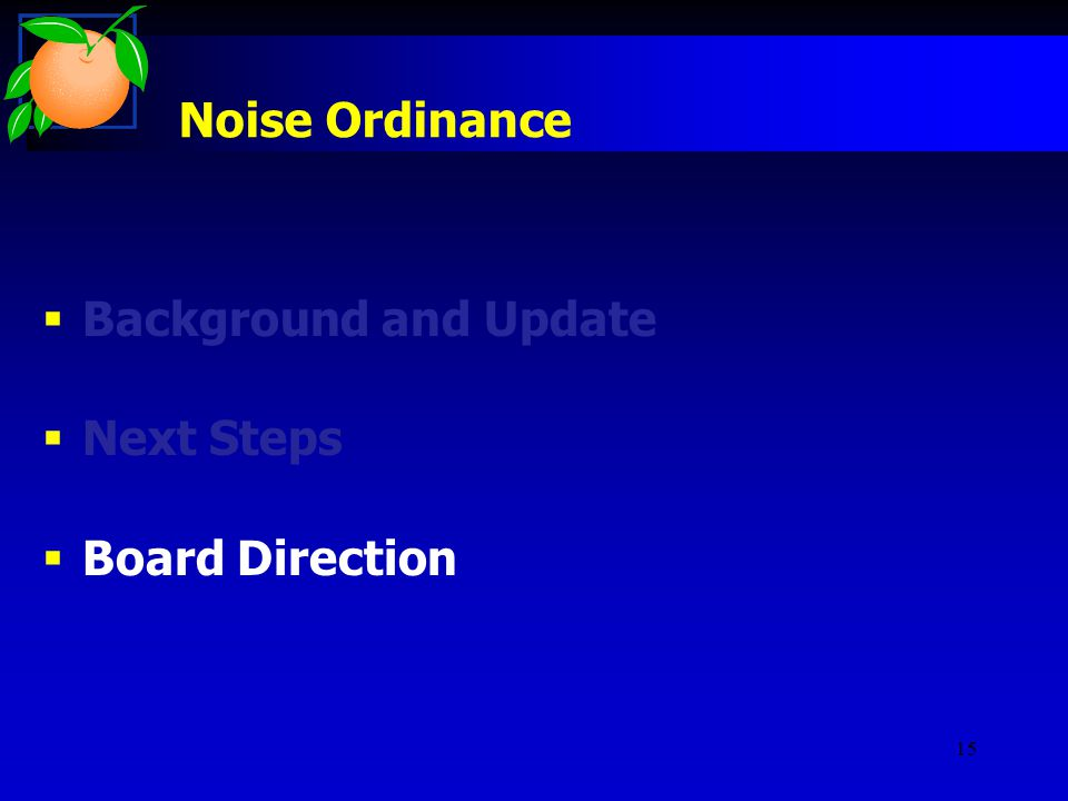 15 Noise Ordinance  Background and Update  Next Steps  Board Direction