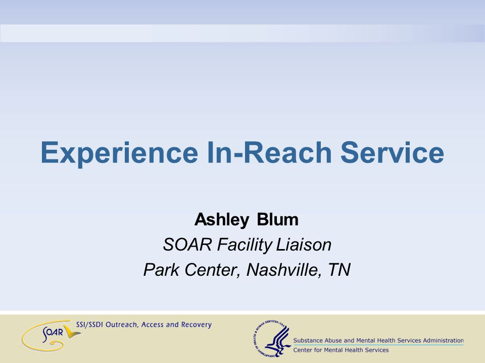 Experience In-Reach Service Ashley Blum SOAR Facility Liaison Park Center, Nashville, TN