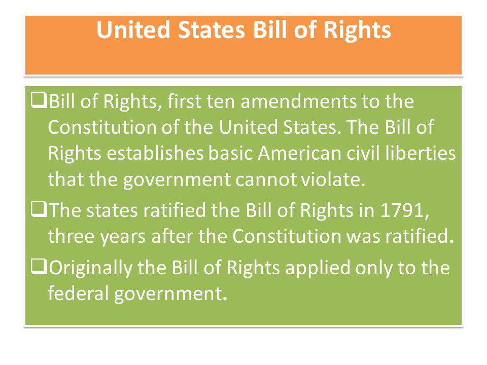 United States Bill of Rights  Bill of Rights, first ten amendments to the Constitution of the United States.
