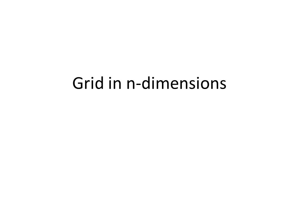 Grid in n-dimensions