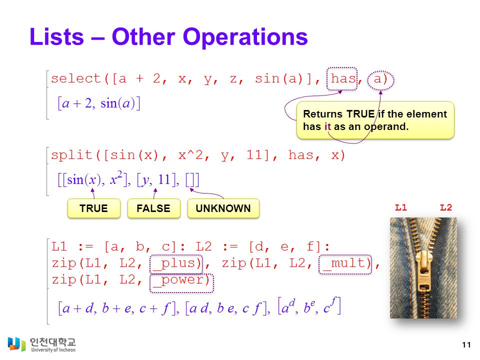 Lists – Other Operations 11 Returns TRUE if the element has it as an operand.