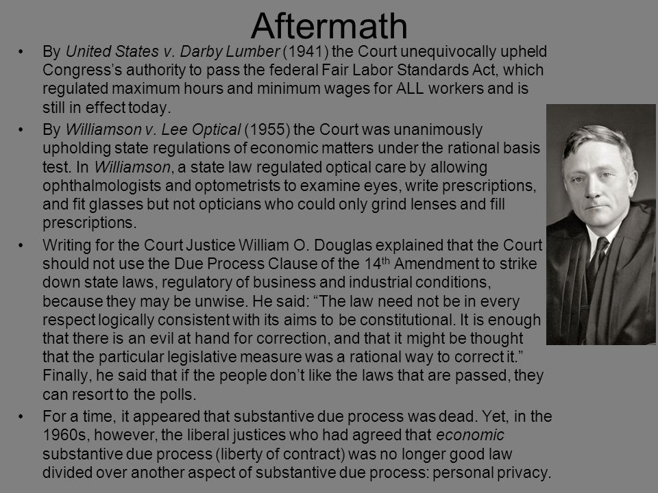 Aftermath By United States v. Darby Lumber (1941) the Court unequivocally upheld Congress's authority to pass the federal Fair Labor Standards Act, wh