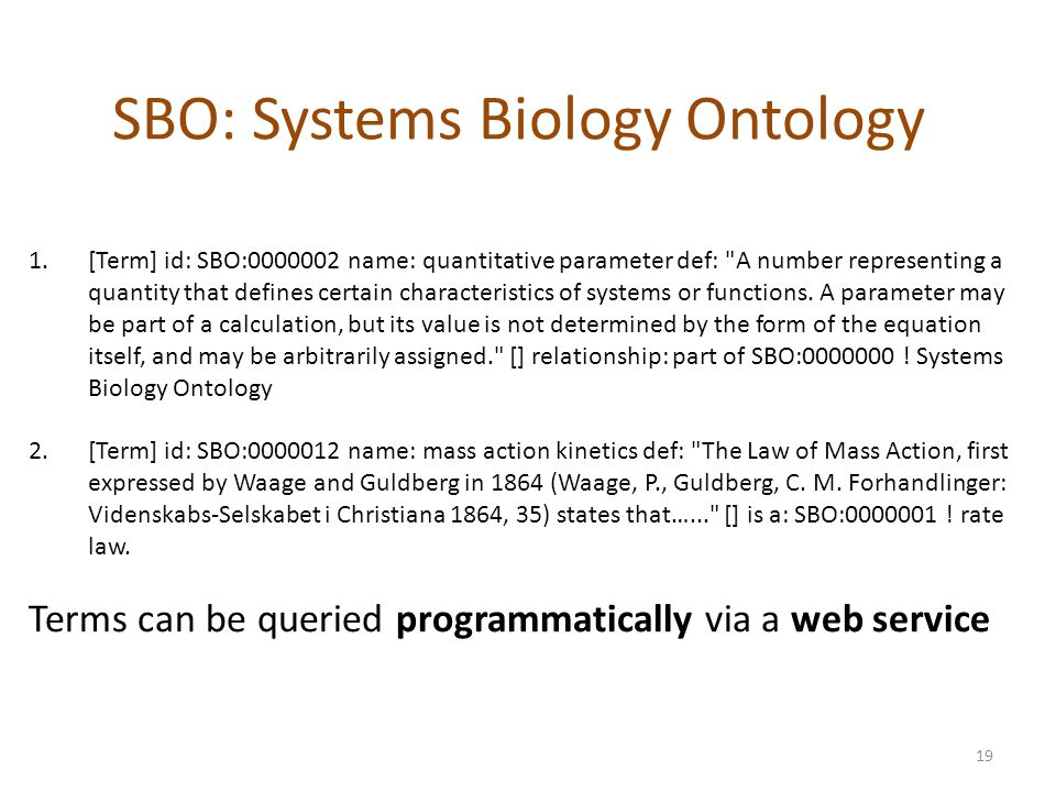SBO: Systems Biology Ontology 1.[Term] id: SBO:0000002 name: quantitative parameter def: