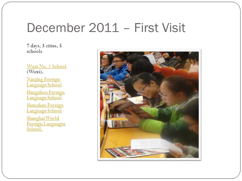 December 2011 – First Visit 7 days, 5 cities, 5 schools Wuxi No.