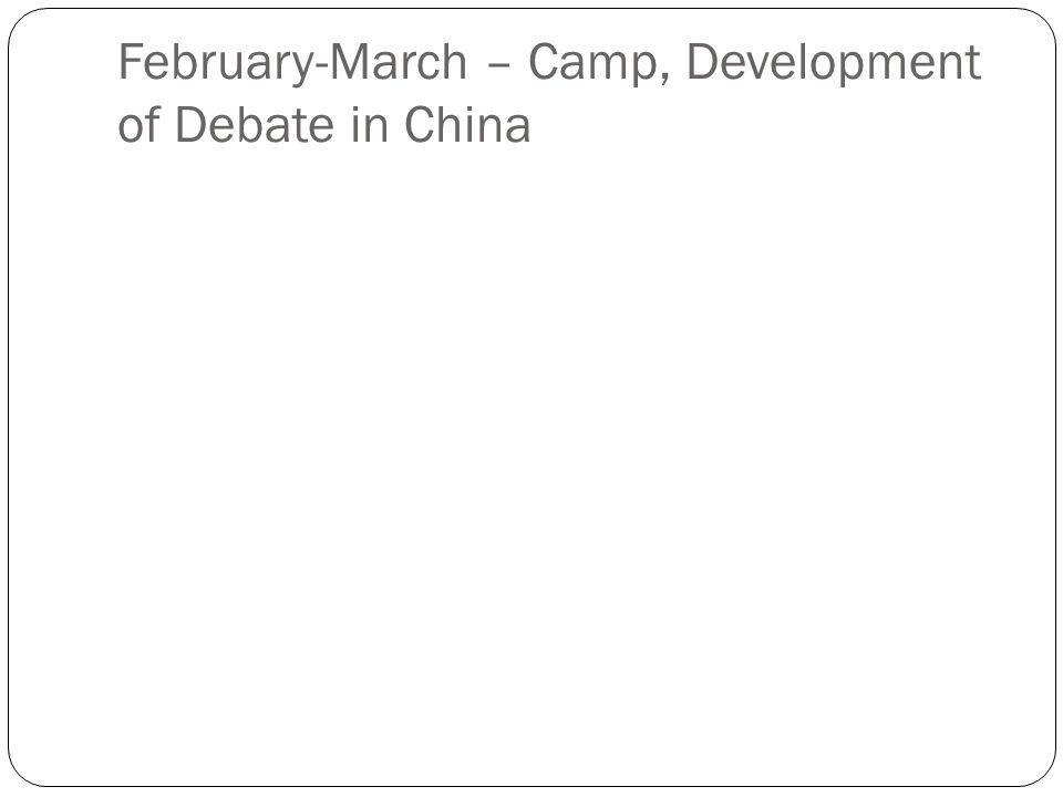 February-March – Camp, Development of Debate in China