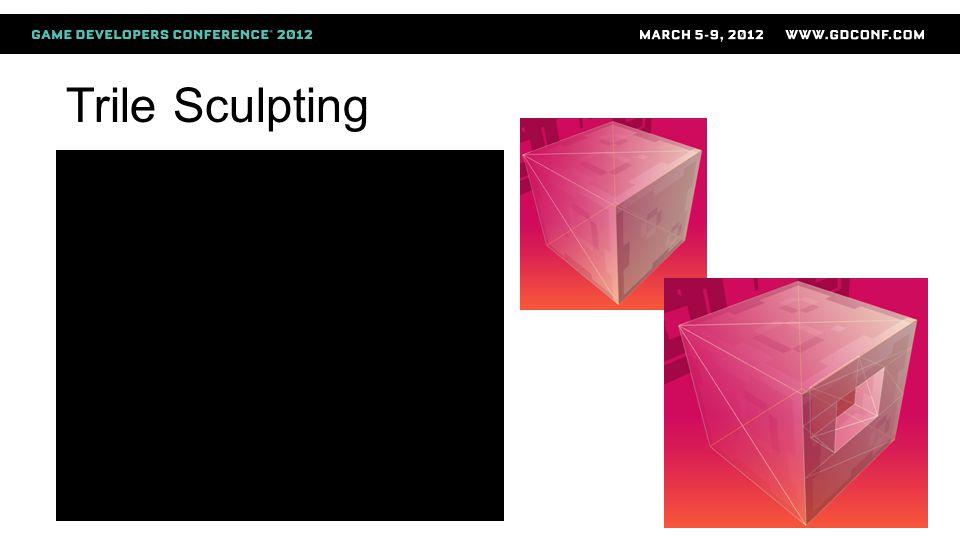 Trile Sculpting