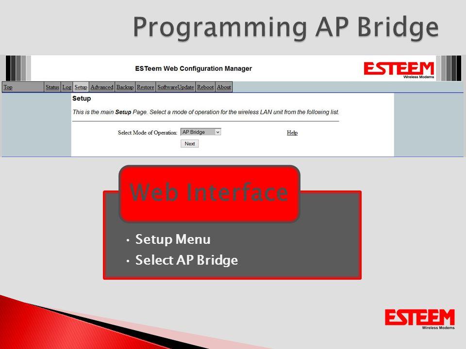 Setup Menu Select AP Bridge Web Interface