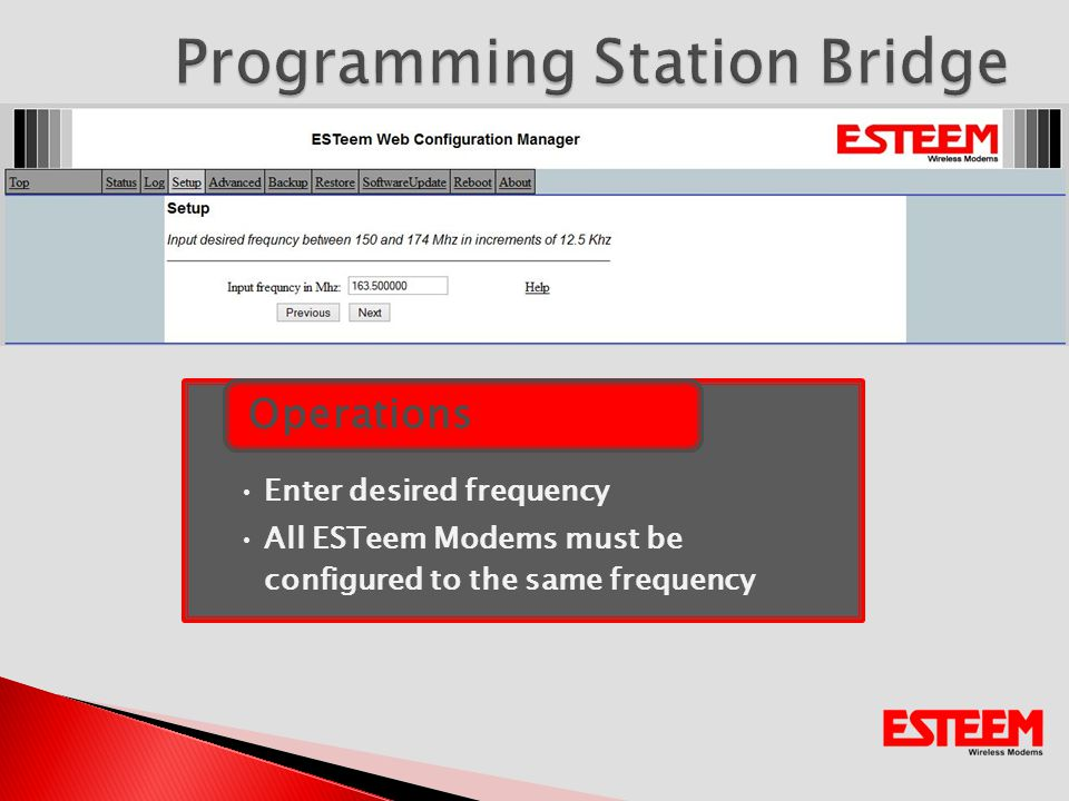 Enter desired frequency All ESTeem Modems must be configured to the same frequency Operations