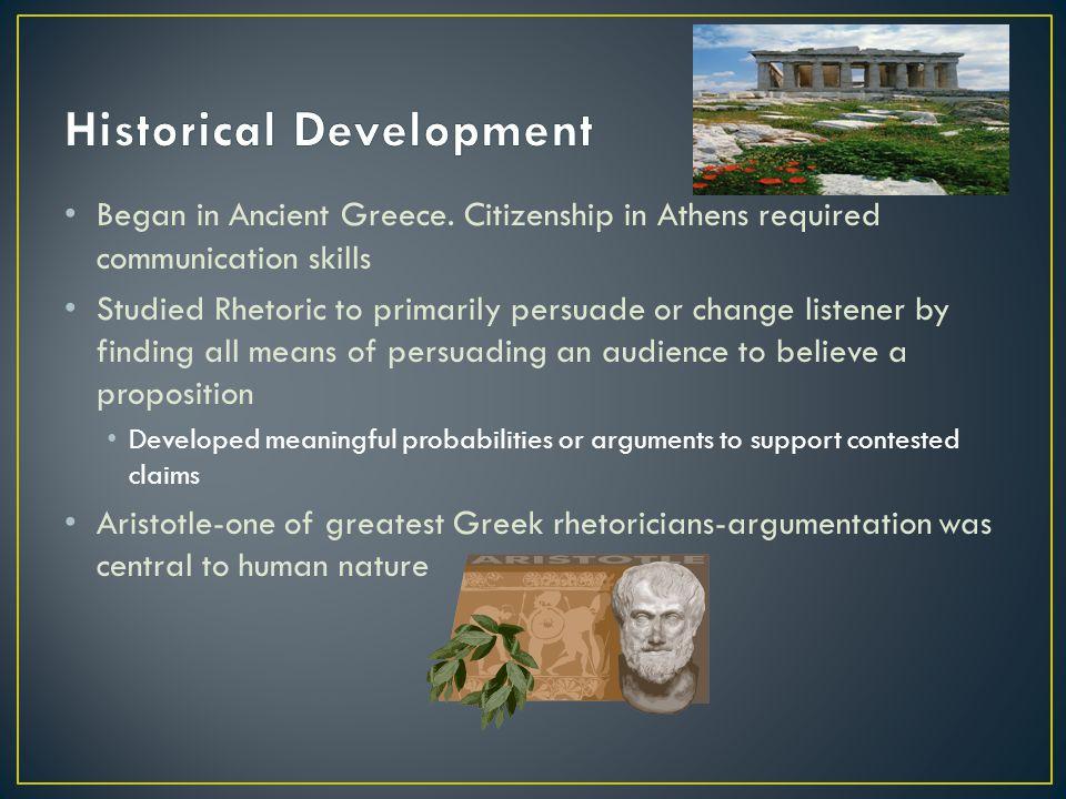 Began in Ancient Greece.