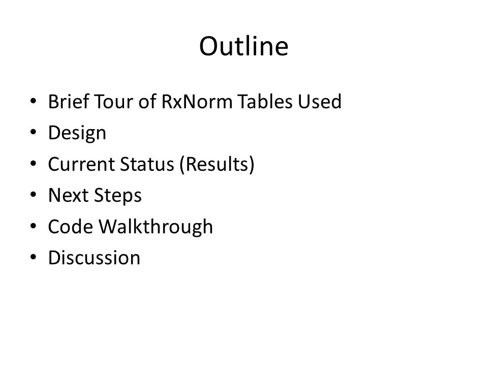 RxNorm Concept Names and Sources (rxnconso) http://www.nlm.nih.gov/research/umls/rxnorm/docs/2012/rxnorm_doco_full_2012-3.html http://www.nlm.nih.gov/research/umls/rxnorm/docs/2012/rxnorm_doco_full_2012-3.html (starting section 12.4) Primary table – consists of all RxNorm Concepts – Example: A medication and synonyms - there may be several rows for a single concept.