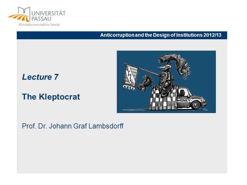 Lecture 7 The Kleptocrat Prof. Dr.