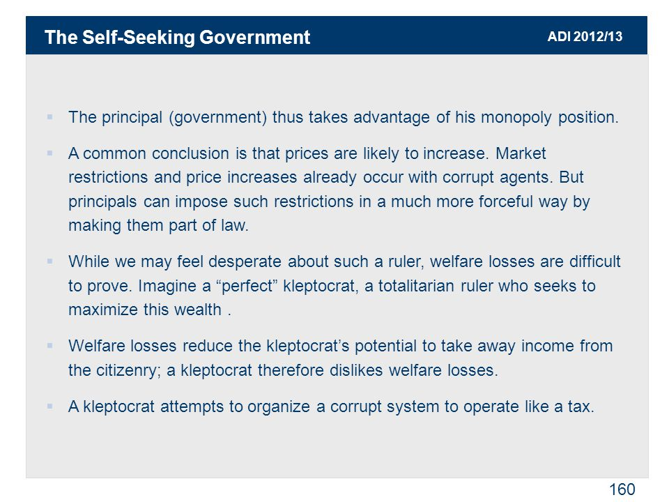 ADI 2012/13 160  The principal (government) thus takes advantage of his monopoly position.