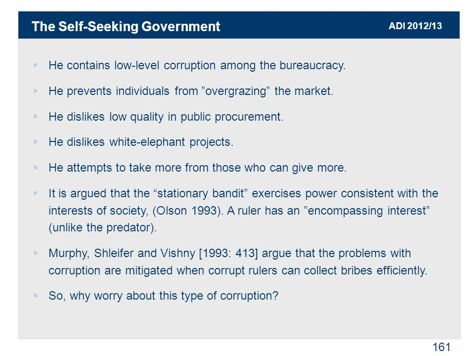 ADI 2012/13 161  He contains low-level corruption among the bureaucracy.