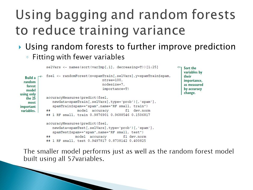  Using random forests to further improve prediction ◦ Fitting with fewer variables The smaller model performs just as well as the random forest model