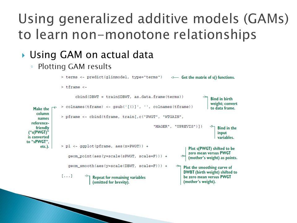  Using GAM on actual data ◦ Plotting GAM results