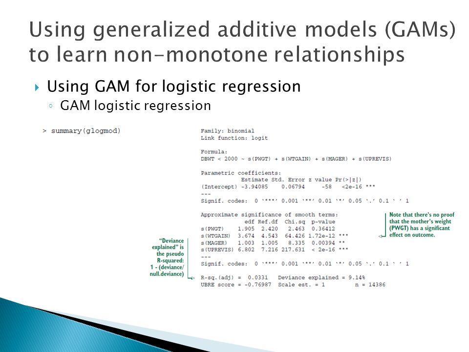  Using GAM for logistic regression ◦ GAM logistic regression