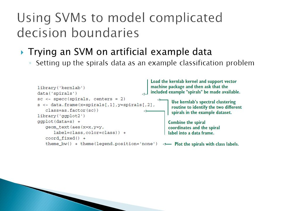  Trying an SVM on artificial example data ◦ Setting up the spirals data as an example classification problem