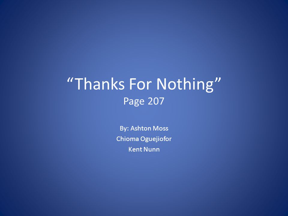 """Thanks For Nothing"" Page 207 By: Ashton Moss Chioma Oguejiofor Kent Nunn"