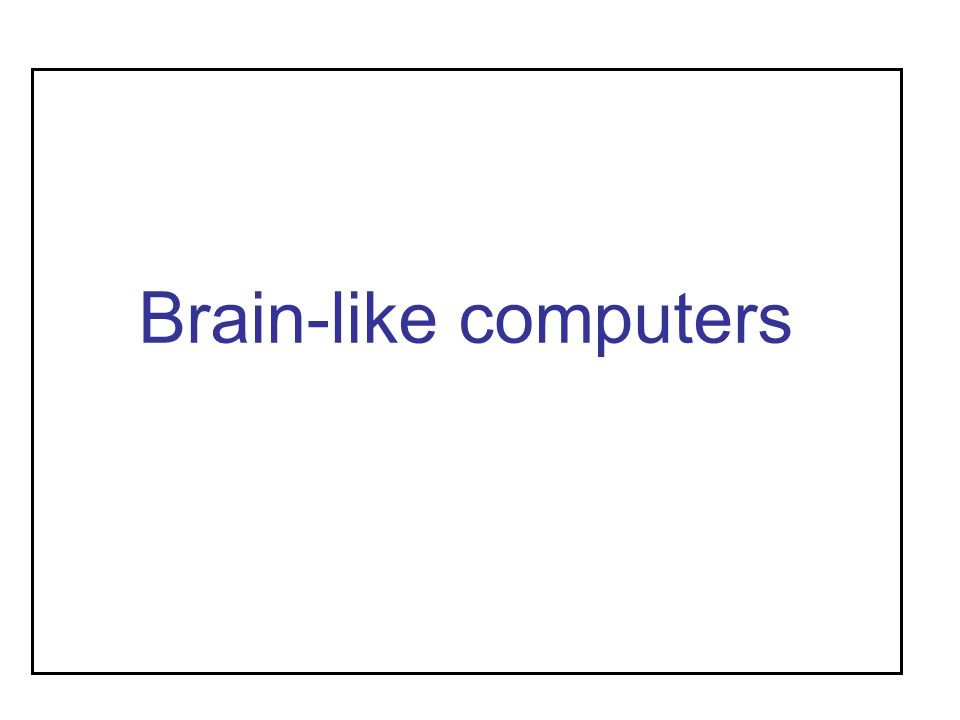 Brain-like computers