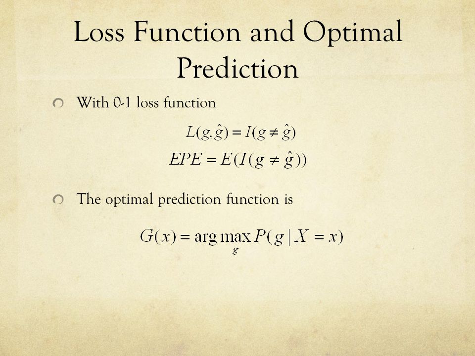 Loss Function and Optimal Prediction With 0-1 loss function The optimal prediction function is