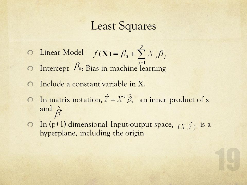 19 Least Squares Linear Model Intercept : Bias in machine learning Include a constant variable in X. In matrix notation,, an inner product of x and. I