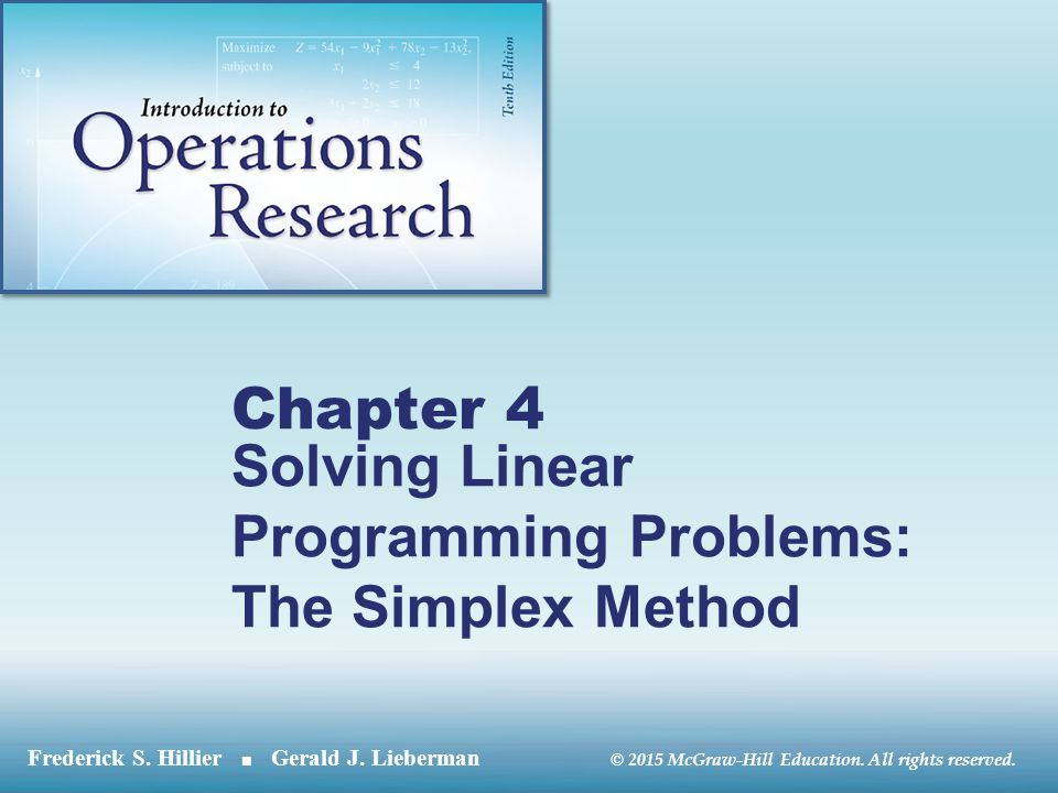 © 2015 McGraw-Hill Education. All rights reserved. Chapter 4 Solving Linear Programming Problems: The Simplex Method