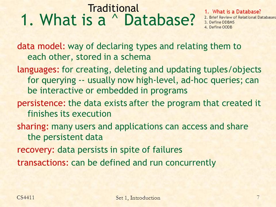 CS4411 Set 1, Introduction 28 Programming/programming languages point of view: Abstract Data Type:  can be a quite formal  definition of the structure of a set of like data objects and the procedures which can be performed on it.