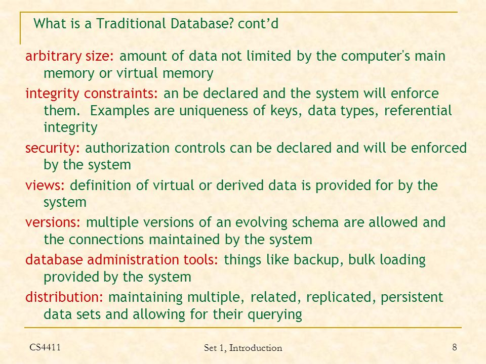 CS4411 Set 1, Introduction 19 Some Distinguishing Characteristics (of a Distributed Database) runs on a computer network (autonomous processing elements connected by communications lines) (i.e.