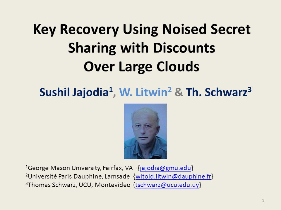 Key Recovery Using Noised Secret Sharing with Discounts Over Large Clouds Sushil Jajodia 1, W.