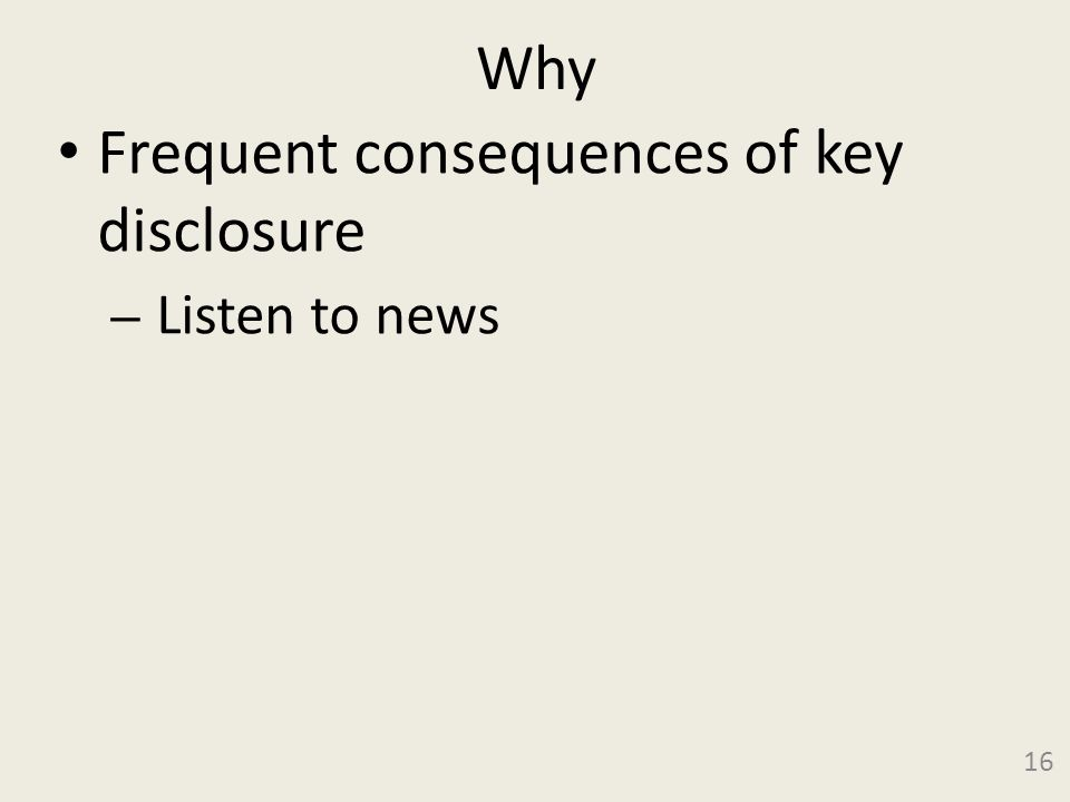 Why Frequent consequences of key disclosure – Listen to news 16
