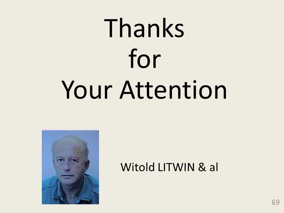 Thanks for Your Attention 69 Witold LITWIN & al