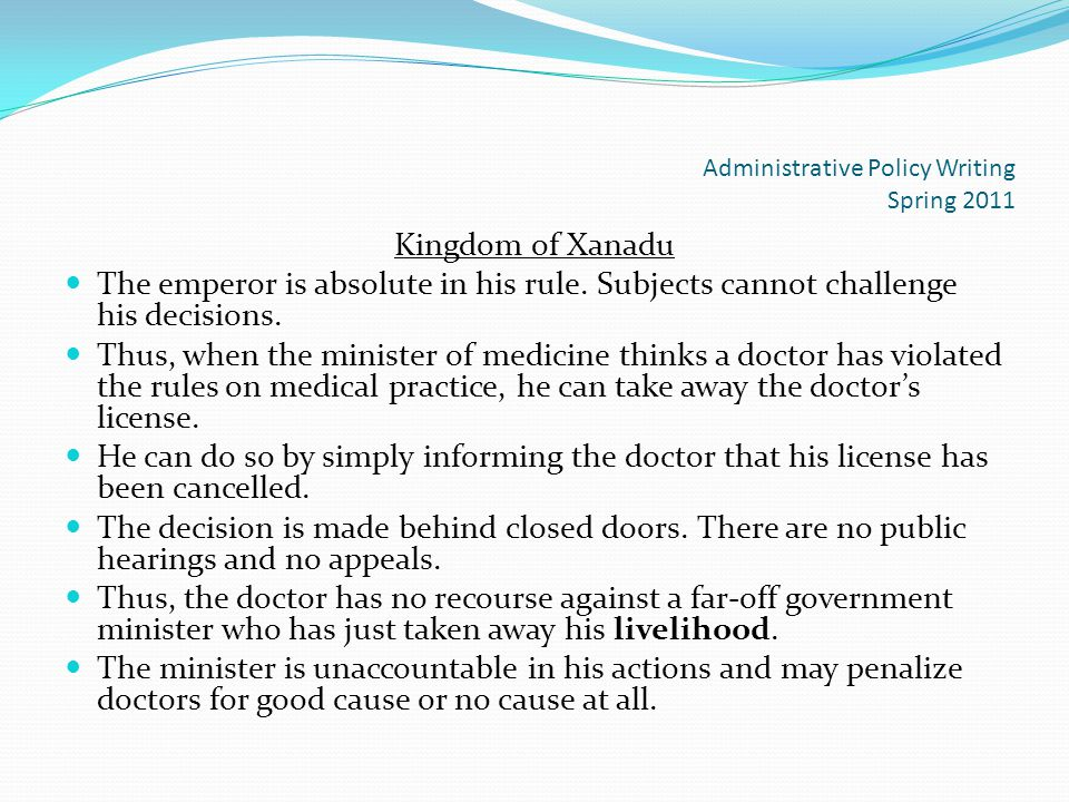 Administrative Policy Writing Spring 2011 Kingdom of Xanadu The emperor is absolute in his rule.