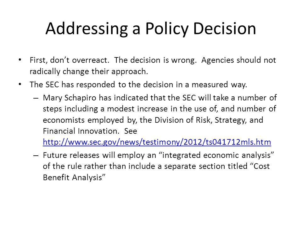 Addressing a Policy Decision For litigants, be prepared to take on the decision and the analysis more directly.