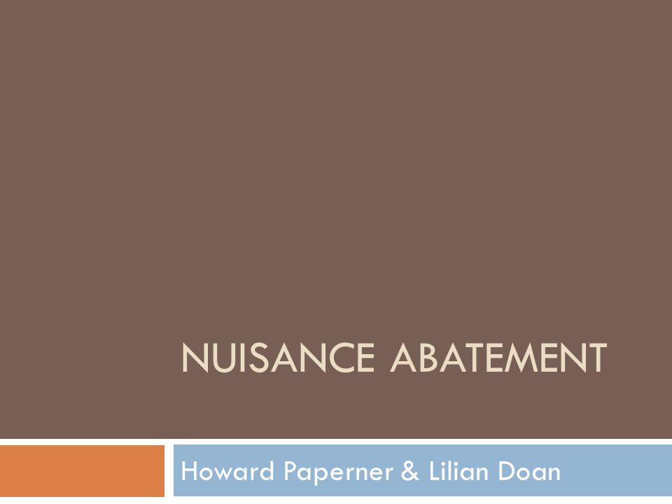 NUISANCE ABATEMENT Howard Paperner & Lilian Doan