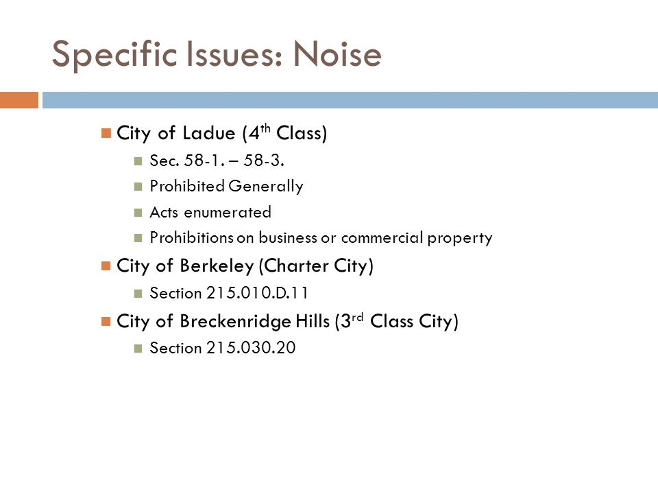 Specific Issues: Noise City of Ladue (4 th Class) Sec.