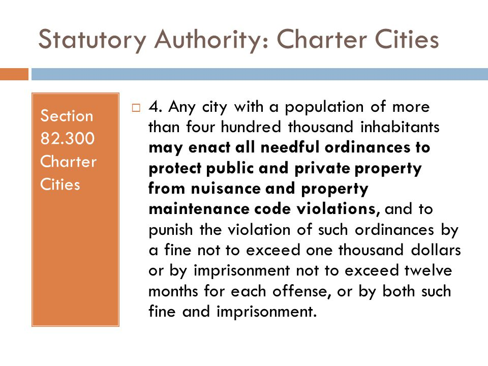 Statutory Authority: Charter Cities Section 82.300 Charter Cities  4.