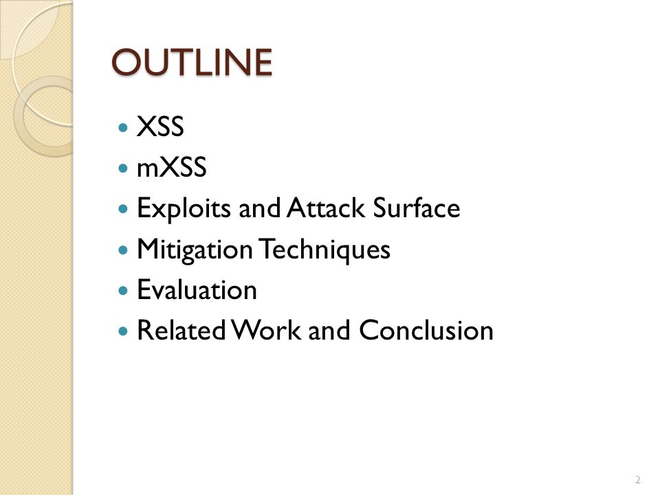 OUTLINE XSS mXSS Exploits and Attack Surface Mitigation Techniques Evaluation Related Work and Conclusion 2