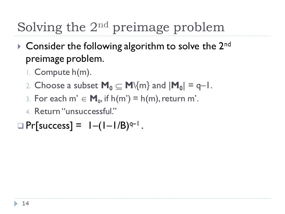 Solving the 2 nd preimage problem 14  Consider the following algorithm to solve the 2 nd preimage problem.