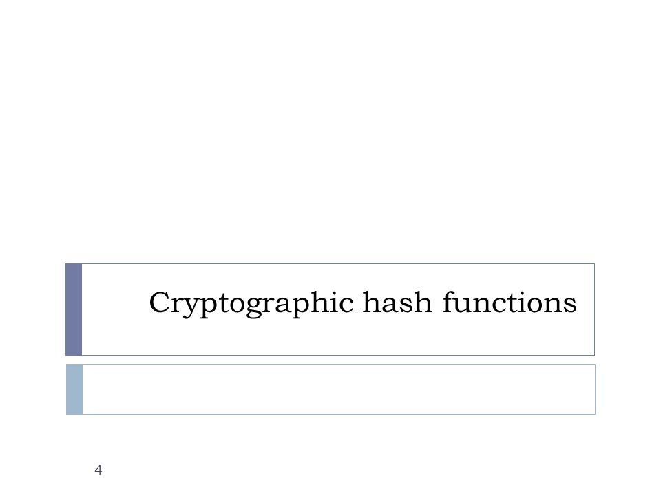 Hash functions 5  A hash function (or message digest function) takes an arbitrarily long string of bits and produces a fixed-sized result.