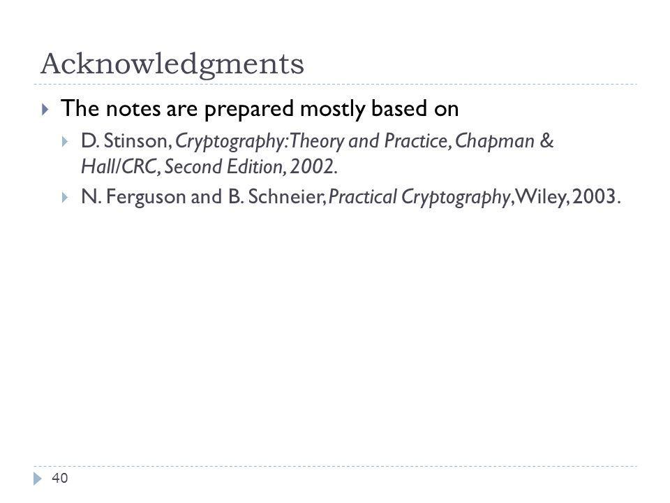 Acknowledgments 40  The notes are prepared mostly based on  D.