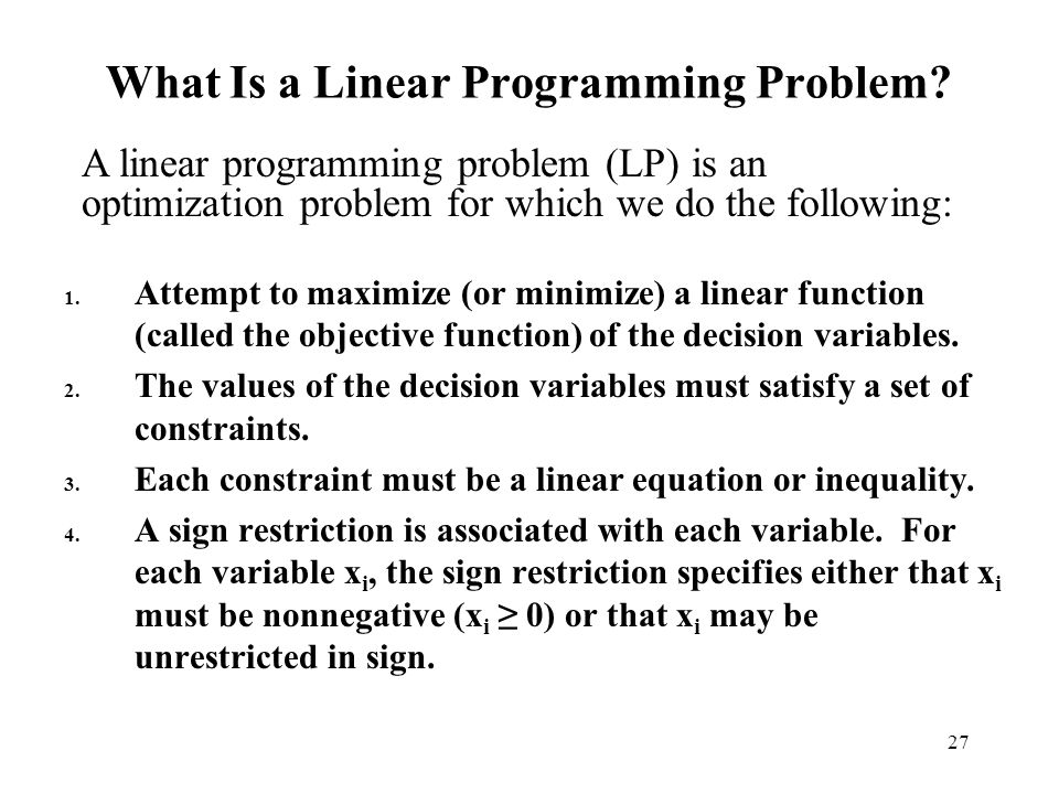 27 What Is a Linear Programming Problem. 1.