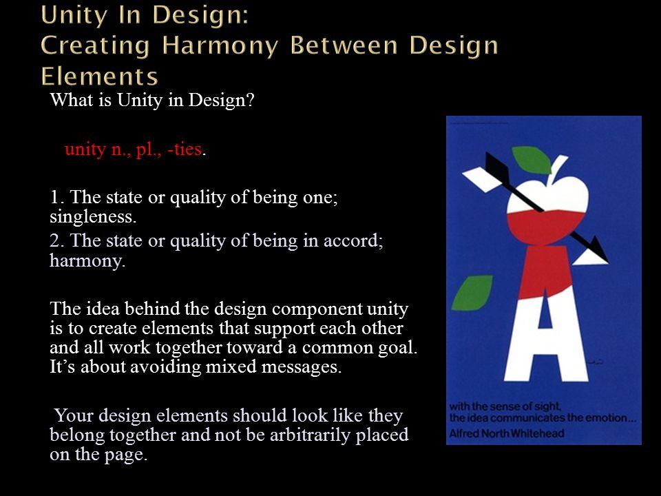What is Unity in Design. unity n., pl., -ties. 1.